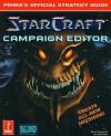 Starcraft Campaign Editor (Prima's Official Strategy Guide) - Steve Honeywell, Joe Grant Bell, Joe G. Bell