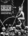 Diableries: A Trip To The Underworld: 19th Century Images Of Satan and Hell - Candice Black