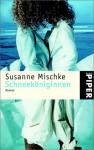 Schneeköniginnen - Susanne Mischke