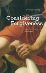 Considering Forgiveness - Aleksandra Wagner, Julia Kristeva, Gregg Bordowitz, Susan Hiller, Omer Fast, Andrea Geyer, Sharon Hayes, Carin Kuoni, Matthew Buckingham, Mierle Ukeles