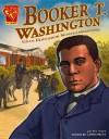 Booker T. Washington: Gran Educador Norteamericano/great American Educato (Biografias Graficas/Graphic Biographies (Spanish)) - Cynthia Martin