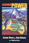 Learning Power: Organizing for Education and Justice - Jeannie Oakes, Martin Lipton, John Rogers
