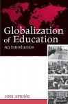 Globalization of Education: An Introduction - Joel Spring
