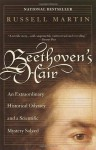 Beethoven's Hair: An Extraordinary Historical Odyssey and a Scientific Mystery Solved - Russell Martin