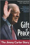 Gift of Peace: The Jimmy Carter Story - Elizabeth Raum
