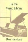 In the Music Library - Ellen Hunnicutt