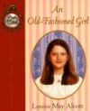 An Old-Fashioned Girl - Louisa May Alcott, Marc D. Falkoff