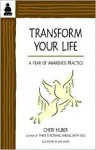 Transform Your Life: A Year of Awareness Practice - Cheri Huber, June Shiver