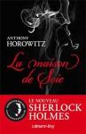 La maison de soie (Le nouveau Sherlock Holmes, #1) - Anthony Horowitz, Michel Laporte