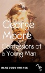 Confessions of a Young Man - George Moore