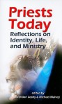 Priests Today: Reflections on Identity, Life, and Ministry - Brendan Leahy, Mulvey Michael