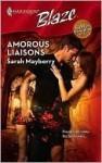 Amorous Liaisons (Harlequin Blaze, #425) - Sarah Mayberry