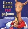 Llama Llama Red Pajama - Anna Dewdney