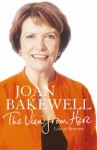 The View from Here: Life at Seventy - Joan Bakewell