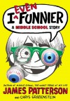 I Even Funnier: A Middle School Story - James Patterson, Chris Grabenstein, Laura Park
