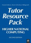Higher National Computing Tutor Resource Pack: Core Units for BTEC Higher Nationals in Computing and IT - Howard Anderson, Sharon Yull, Bruce Hellingsworth