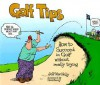 Golf Tips: How to Succeed in Golf Without Really Trying - Jeff MacNelly, Sue Knopf, Salvatore Concialdi, Dave Barry