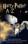 The Unofficial Harry Potter Encyclopedia: Harry Potter a - Z - Kristina Benson