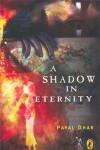 A Shadow in Eternity - Payal Dhar