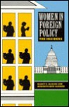 Women in Foreign Policy: The Insiders - * McGlen, * Sarkes