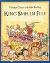 King Smelly Feet - Hiawyn Oram, John Shelley
