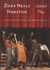 Zora Neale Hurston: Collected Plays - Zora Neale Hurston, Charles Mitchell, Jean Lee Cole