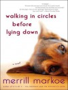 Walking in Circles Before Lying Down - Merrill Markoe