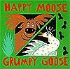 Happy Moose, Grumpy Goose: Early Learning Board Books - John Clementson