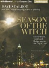 Season of the Witch: Enchantment, Terror, and Deliverance in the City of Love (Audiocd) - David Talbot, Arthur Morey