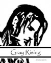 Gray Rising (Gray Chronicles) - Joshua Morris