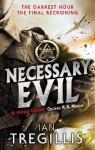 Necessary Evil: The Milkweed Triptych: Book Three - Ian Tregillis