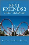 Best Friends 2: First Summer - Edward Vought, Eunice Vought