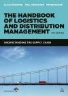 The Handbook of Logistics and Distribution Management: Understanding the Supply Chain - Alan Rushton, Phil Croucher, Peter Baker