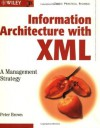 Information Architecture with XML: A Management Strategy - Peter Brown
