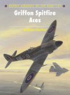 Griffon Spitfire Aces - Andrew Thomas, Chris Davey