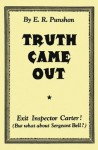 Truth Came Out - E.R. Punshon