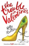 Mills & Boon : The Trouble With Valentine's - Kelly Hunter