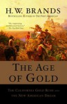 Age of Gold - H.W. Brands