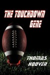The Touchdown Gene - Thomas Hoover