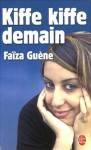 Kiffe Kiffe Demain - Faiza Guene