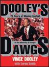 Dooleys Dawgs - Vince Dooley, Loran Smith