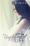 An Unplanned Life - Beth Rinyu