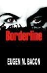 Borderline - Eugen M. Bacon