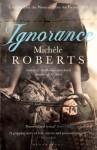 Ignorance - Michèle Roberts