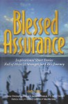 Blessed Assurance: Inspirational Short Stories Full of Hope and Strength for Life's Journey - Victoria Christopher Murray, Patricia Haley, Maurice M. Gray Jr., Jacquelin Thomas, S. James Guitard, Terrance Johnson