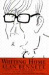 Writing Home - Alan Bennett