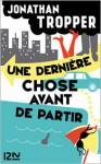 Une dernière chose avant de partir (French Edition) - Jonathan Tropper, Christine Barbaste