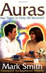 Auras: See Them in Only 60 Seconds! - Mark Smith, Raymond Moody