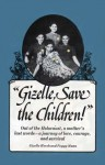 Gizelle, Save the Children! - Gizelle Hersh, Peggy Mann