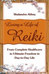 Living a Life of Reiki - Shalandra Abbey